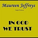 Maureen Jeffreys In God We Trust - Single