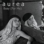Aurea Busy (For Me) (Single)