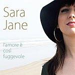 Sara Jane L'amore È Cosi Fuggevole (Single)