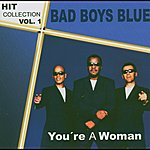 Bad Boys Blue Hitcollection Vol. 1- You're A Woman