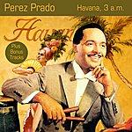 Pérez Prado Havana, 3 A.M.