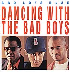 Bad Boys Blue Dancing With The Bad Boys