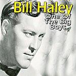 Bill Haley Bill Haley (One Of The Big Boys)