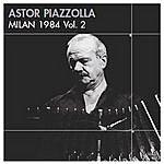 Astor Piazzolla Milan 1984 Vol.2