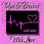Vicki Delor Ups & Downs With Love