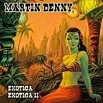Martin Denny Exotica / Exotica II