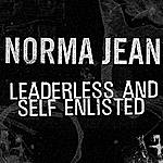 Norma Jean Leaderless And Self Enlisted (Single)