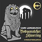 Cari Lekebusch Bodysnatcher/Shivering