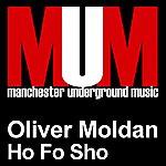 Oliver Moldan Ho Fo Sho (2-Track Single)