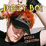 Bylli Crayone Dizzy Boi (The Remixes)