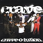 The Crave Crave-0-Lution