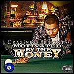 Craziness Motivated By The Money
