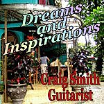 Craig Smith Dreams And Inspirations