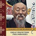 Chagdud Tulku Rinpoche Great Perfection Preliminaries