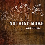 Nothing More Vandura