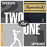 Superchick 2 For 1 - Karaoke Superstars/Last One Picked