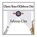 Johnny Otis Classic Years Of Johnny Otis