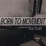 Christopher Born To Movement