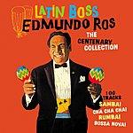 Edmundo Ros Latin Boss - The Centenary Collection