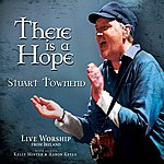 Stuart Townend There Is A Hope
