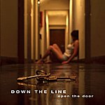Down The Line Open The Door