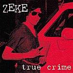 Zeke True Crime