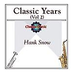 Hank Snow Classic Years (Vol 2)
