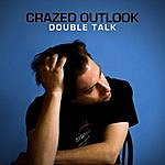 Crazed Outlook Double Talk (Remastered)
