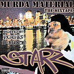 Starz Murda Material: The Mixtape