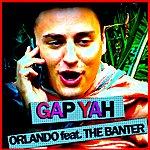 Orlando Gap Yah (Feat. The Banter) (Single)