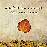 Marbles & Piracies Fall Is The New Spring