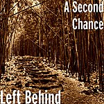 Second Chance Left Behind (Single)