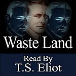 T.S. Eliot Waste Land - Read By T.s. Eliot
