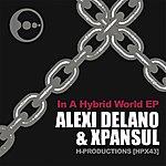 Alexi Delano In A Hybrid World EP