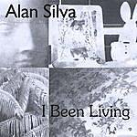 Alan Silva I Been Living
