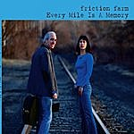 Friction Farm Every Mile Is A Memory