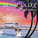 Monte La Rue The End Of The Rainbow