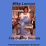 Mike Lennon I've Got No Secrets (Single)