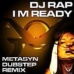 DJ Rap I'm Ready (Metasyn Dubstep Remix)
