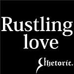 Rhetoric Rustling Love (Single)