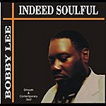 Bobby Lee Indeed Soulful