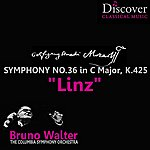 "Bruno Walter Mozart: Symphony No. 36 In C Major, K. 425 - ""linz\"""
