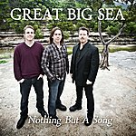 Great Big Sea Nothing But A Song (Single)