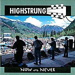 The High Strung Now Or Never