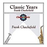 Frank Chacksfield Classic Years- Frank Chacksfield