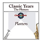 The Platters Classic Years- The Platters