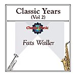Fats Waller Classic Years (Vol 2)