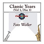 Fats Waller Classic Years (Vol 1, Disc 1)