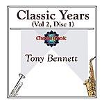 Tony Bennett Classic Years (Vol 2, Disc 1)
