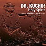 Dr Kucho! Holy Spirit
